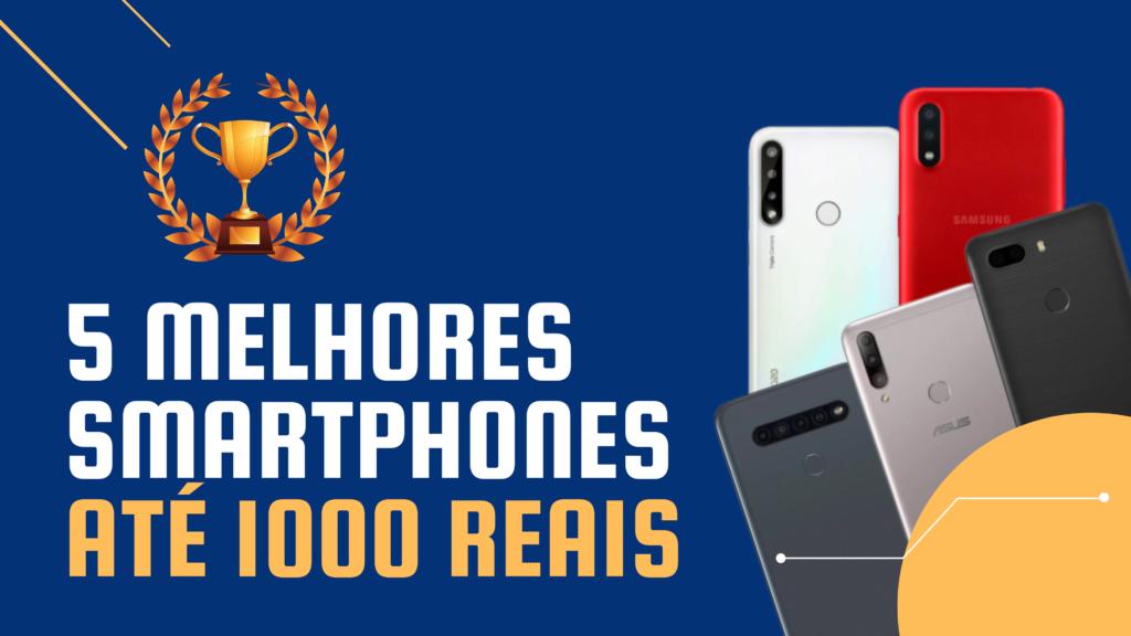 Conheça os 5 melhores smartphones para você comprar até 1000 reais (TecDuos 2021)