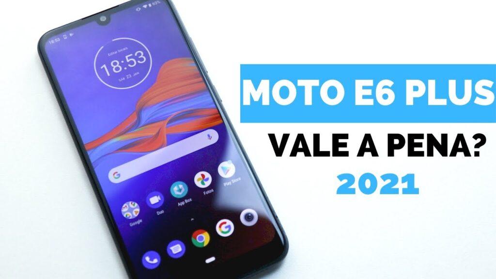 Moto E6 Plus vale a pena em 2021?